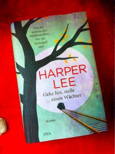 Gelesen: Harper Lee, Gehe hin, stelle einen Wächter